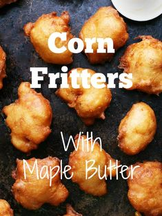 Corn fritters with maple butter: Inspired by Minnesota State Fair food! Click through for recipe. Corn Fritter Recipes, Snack Recipes, Grilling Recipes, Dinner Recipes, Maple Butter Recipe, State Fair Food, Minnesota State Fair, Carnival Food, Sweet Butter