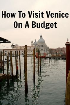 How to visit Venice on a budget: