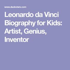 Leonardo da Vinci Biography for Kids: Artist, Genius, Inventor