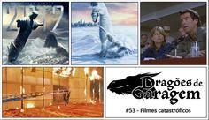 #Podcast Dragões de Garagem #53 Filmes Catastróficos