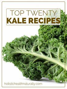 Top Twenty Healthy Kale Recipes   holistichealthynaturally.com