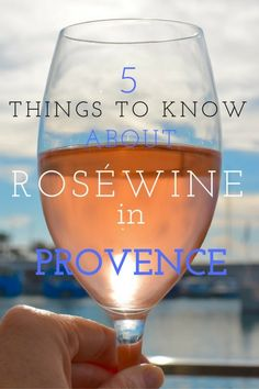 5 things to Know about Rose Wine in Provence by Leah Walker