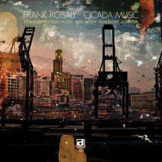 Frank Rosaly - Cicada Music