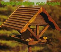 Voederhuisje Bird House Feeder, Bird Feeders, Diy Wood Projects, Projects To Try, Bird Tables, Garden Animals, Bird Food, Bird Watching, Bird Houses