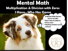 Students will beg to review their mental math facts by practicing multiplication and division with zeros.This fast-paced, whole class game will give student practice noticing patterns in multiplication and division problems that involve zeros. Students can play repeatedly to reinforce concepts.