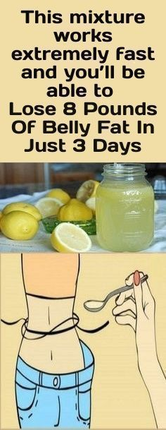 This Mixture Works Extremely Fast And You'll Be Able To Lose 8 Pounds Of Belly Fat In Just 3 Days