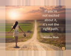 If you're not excited about it, it's not the right path.