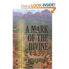 A Mark of the Divine - written by Nick's grandpa, Russ Brown