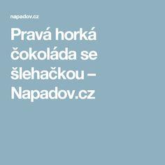 Pravá horká čokoláda se šlehačkou – Napadov.cz