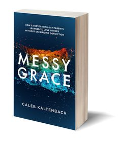 Spiritual Wilderness: Book Review: Messy Grace Caleb Kaltenbach