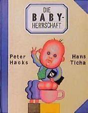 Die Babyherrschaft von Peter Hacks / Hans Ticha