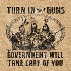 """Turn In Your Guns... The Government will Take Care of You"" Burlap Print by…"