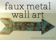 Take the Side Street: DIY Faux Metal Arrow. Made from plywood. Diy Wall Art, Metal Wall Art, Diy Art, Wall Decor, Diy And Crafts, Arts And Crafts, Diy Spray Paint, Decoration, Craft Projects