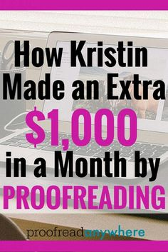 Learn how Kristin made an extra $1,000 in a month by proofreading!