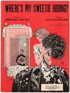 Vintage 1920s Sheet Music with Red, Black and White Art Deco cover featuring a lady holding a feather hand fan. Title: Where's My Sweetie Hiding? Music by: Jack Little & Dick Finch Words by: Tommie Ma