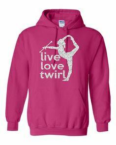 Live, Love, Twirl Hoodie! http://girlsloveglitter.com/live-love-baton-hoodie.html