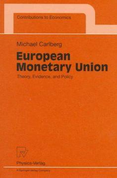 European Monetary Union: Theory, Evidence, and Policy