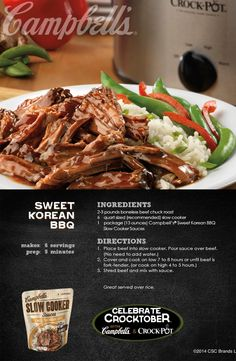 Sweet Korean BBQ - The slow cooker does all of the work in this easy recipe. All you'll need is 5 minutes for prep! Enter for a chance to WIN a Crock-Pot® Slow Cooker and 2 Campbell's® Slow Cooker Sauces at campbellsauces.com. No purchase necessary, Age 18+, Ends 10/31/14, Void where prohibited.