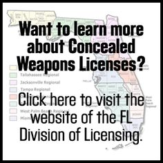 Florida Weapons & Firearms Laws - Florida Department of Agriculture and Consumer Services, Division of Licensing - Concealed Weapon or Firearm Program
