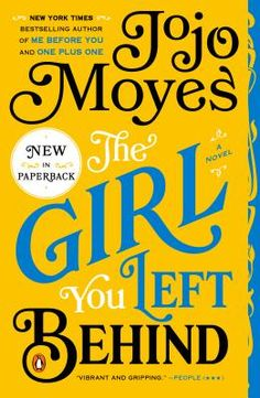 The Girl You Left Behind by JoJo Moyes   October 2014