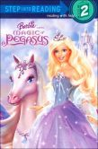Barbie and the Magic of Pegasus (Step into Reading Book Series: A Step 2 Book)