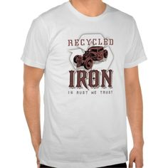 Recycled Iron T-shirts New designs available at www.zazzle.com/digitalhotrod