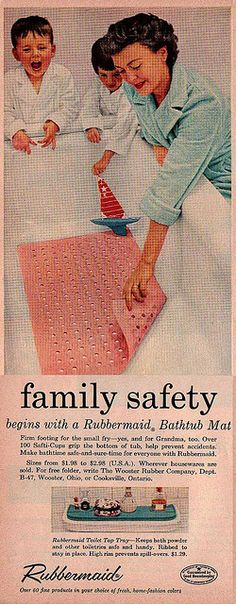 "Rubbermaid Ad - ""Family Safety"" - 1957 (The got yucky if you didn't clean them every time and weren't very comfortable. Retro Ads, Vintage Advertisements, Vintage Ads, Vintage Posters, Retro Posters, Retro Advertising, Midcentury Modern, Nostalgia, Family Safety"