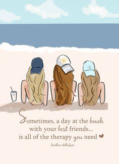 Sometimes, a day at the beach with your best friends....is ALL of the therapy you need!