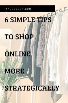 6 Simple Tips to Shop Online More Strategically    #minimalist #minimalistclothing #capsulewardrobe #prettycloset #simpleliving #capsulewardrobehowto #fashionblogger #fashioninfluencer #fashion #minimalism #minimalistcloset #mixandmatchwardrobe #mixandmatchclothing #simplefashion #10x10