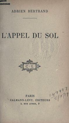 """L'Appel du sol "" .Adrien Bertrand.   https://archive.org/stream/lappeldusol00bert#page/n9/mode/2up  #Primeraguerramundial"