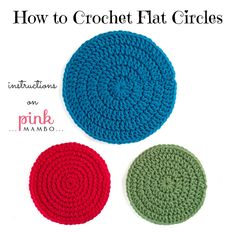 How to Crochet Flat Circles - Tutorial here: http://pinkmambo.com/crochet/stitch-patterns/how-to-crochet-circles-part-1/