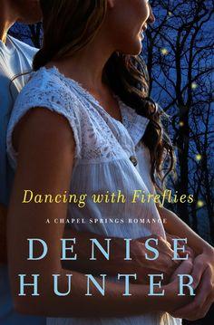 Denise Hunter - Dancing with Fireflies / #awordfromJoJo #ChristianFiction