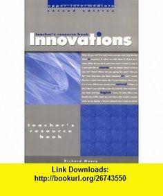 Innovations upper Intermediate. Teachers Resource Book (9783198029244) Richard Moore , ISBN-10: 3198029244  , ISBN-13: 978-3198029244 ,  , tutorials , pdf , ebook , torrent , downloads , rapidshare , filesonic , hotfile , megaupload , fileserve