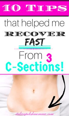 10 fast C-section recovery tips! C-Section Recovery Tips Only Your BFF Would Tell You. A step-by-step guide to get you prepared for recovery after a cesarean! #CSection #CSectionRecovery #LaborAndDelivery #cesareansection #postpartum #baby #pregnancy #motherhood #csectiontips