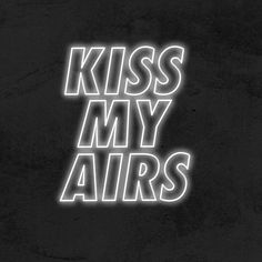 Kiss My Airs - LED Neon Sign Hypebeast Brands, Shoe Room, Hype Wallpaper, Sneaker Art, Neon Aesthetic, Led Neon Signs, Led Technology, Kiss Me, Trippy