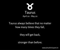Taurus have a great tenacity to never give up. #taurus #zodiac #astrology #SunSigns #ZodiacSigns #TaurusPersonality #tenacity
