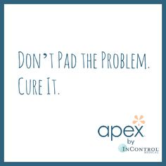 Don't Pad the Problem,Cure It with the Apex Device - Everything Mommyhood