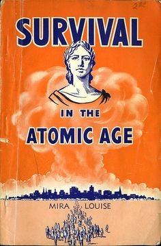 """Survival in the Atomic Age"""