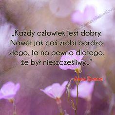Każdy człowiek jest dobry... #Dymna-Anna,  #Człowiek, #Dobro-i-sprawiedliwość…