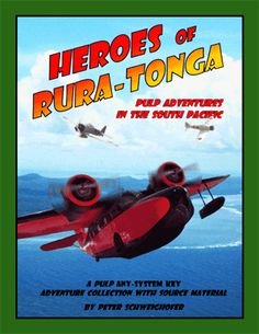 """HEROES OF RURA-TONGA (Griffon Studios): If you saw the 1980s TV show """"Tales of the Gold Monkey,"""" you'll like this systemless roleplaying game supplement with all the elements for a 1930s pulp campaign in the South Pacific."""