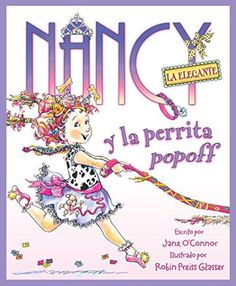 Fancy Nancy la Elegante y la Perrita Popoff (Spanish Edition)