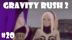 Let's Play Gravity Rush 2 #20 - Dich kenne ich doch [Deutsch/German]