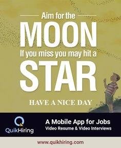 Aim for the moon, If you miss you may hit a star. Create video resumes and apply for the new jobs on QuikHiring. Video Resume, Search Video, Job Posting, Dream Job, Job Search, New Job, Itunes, Mobile App, Finding Yourself