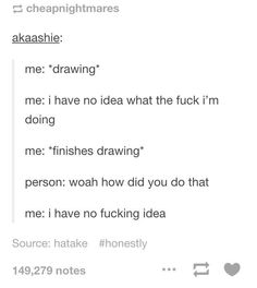 The most accurate thing I've ever heard about making art.