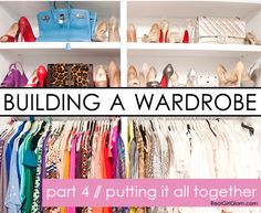 Building A Wardrobe Series: Part 4 - Putting it all together