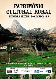 Patrimônio Cultural Rural de Barra Alegre - Bom Jardim  Patrimônio Cultural Rural de Barra Alegre aborda a história de cinco fazendas localizadas nas áreas rurais de Bom Jardim.