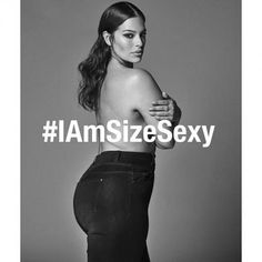 Ashley Graham reminds us size is just a number. All sizes are sexy.