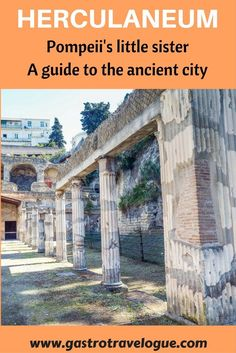 #Herculaneum in #italy near #naples - #Pompeii's little sister – www.gastrotravelogue.con