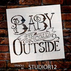 Baby It's Cold Outside Word Stencil-Select Size by StudioR12
