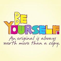 copycat quotes and sayings | Be yourself. Not a copycat.